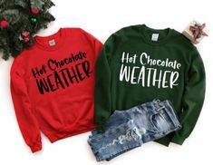 Hot Chocolate Weather crewneck in red and forest green! Grinch Christmas Sweater, Couples Christmas Sweaters, Funny Christmas Shirts, Santas Favorite Ho, Rock Shirts, Tee Shirts, Winter Shirts, Crew Sweatshirts, Hoodies