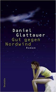 Gut gegen Nordwind: Roman: Amazon.de: Daniel Glattauer: Bücher