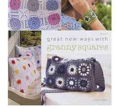 20 New #Crochet Granny Square Patterns in Great New Ways with Granny Squares book