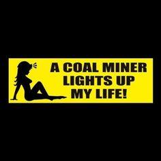 """A COAL MINER LIGHTS UP MY LIFE"" wife w/ hard hat BUMPER STICKER, decal umwa wv"