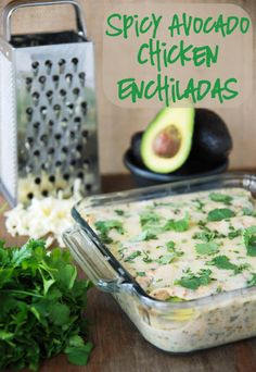 spicy avocado chicken enchiladas. These are awesome. A great meal and big enough to entertain with