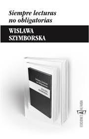 Szymborska, Wislawa. SIEMPRE LECTURAS NO OBLIGATORIAS. Alfabia, 2014.