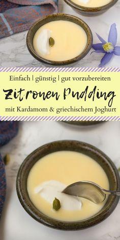 Cremiger Zitronen-Pudding mit Kardamom und griechischem Joghurt | #nachspeise, #pudding, #zitrone, #einfach, #dessert, #cinnamonandcoriander, #easyrecipe #sommer #kardamom, #creamy, #elegant, #easydinner #desserttable #dessertmasters #vegetarisch, #joghurt