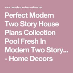 Perfect Modern Two Story House Plans Collection Pool Fresh In Modern Two Story... - Home Decors