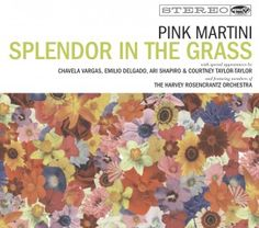 Julianne Moore Pink Martini - Splendor in the Grass (FullAlbum) The fourth studio album features the Dandy Warhols Courtney Taylor-Taylor, NPR s Ari Shapiro,. Pink Martini, Easy Listening Music, Jazz Music, Music Music, French Pop, Splendour In The Grass, Easy Piano, Song Time, Get Happy