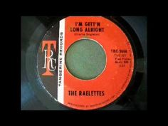 The Raelettes - I'm Gett'n Long Alright (1968) - YouTube