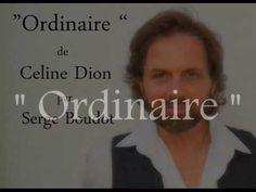 """"""" ORDINAIRE """" de CELINE DION,  chanté  par Serge Boudot. COVER"""