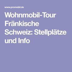 Wohnmobil-Tour Fränkische Schweiz: Stellplätze und Info