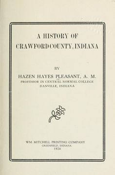 A history of Crawford country, Indiana (whole book online at Open Library)
