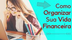 Como Organizar Sua Vida Financeira - Passo a Passo Diy Crafts To Sell, Lei, Things To Sell, Saving Money, Finance Organization, Finance Tips, Cool Messages, Personal Finance, Extra Money