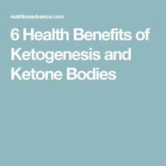 6 Health Benefits of Ketogenesis and Ketone Bodies