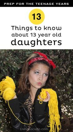 13 Thing to Know about 13 Year Old Daughters. Parenting advice for the teenage years!