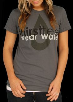 This tee gives one person access to clean water for 25 years - and it's only $25 !!