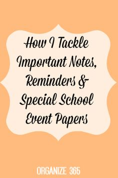 How I Tackle Important Papers, Reminds and Special School Event Papers | Organize 365