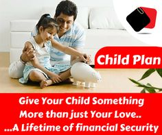 Give Your #Child a Secured Future With ChildPlan !!!
