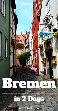 Germany. Places to see in Bremen, the cutest city in Germany.