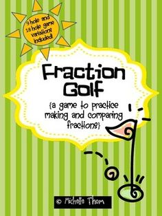 FREE-Fraction Golf {a game to practice making and comparing fractions} Fractions You can play whole group or play as a center. Included are two game variations. The 9 hole is a simpler version and the 18 hole is more complex. Comparing Fractions, Teaching Fractions, Teaching Math, Maths, Ordering Fractions, Equivalent Fractions, Teaching Ideas, 4th Grade Fractions, Fifth Grade Math