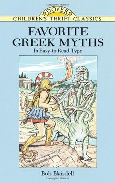 Favorite Greek Myths (Dover Children's Thrift Classics) by Bob Blaisdell, http://www.amazon.com/dp/0486288595/ref=cm_sw_r_pi_dp_46D4rb0NZFHXA