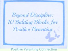 Beyond Discipline: Building Block for Positive Parenting Parenting Courses, Parenting Articles, Parenting Memes, Good Parenting, Parenting Ideas, Positive Parenting Solutions, Relationship Bases, Positive Discipline, Parent Resources