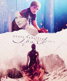 Every rebellion begins with a spark