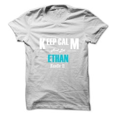 Keep Calm and Let ETHAN Handle It T Shirt, Hoodie, Sweatshirt. Check price ==► http://www.sunshirts.xyz/?p=132539