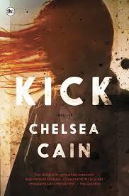 De Thriller: dé site voor recensies, achtergronden en meer: Verwacht en uitgelicht: Chelsea Cain - Kick