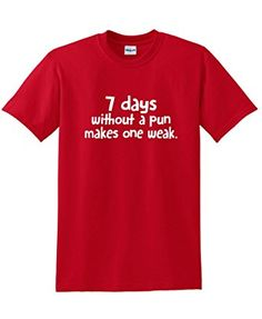 7 Days Without A Pun Makes One Week Sarcastic Gift Funny T-Shirt 3XL Red *Click image to check it out* (affiliate link)