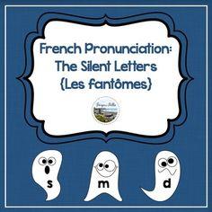 French Pronunciation: The silent letters {Les fantômes} (paid resource from TeachersPayTeachers) French Teacher, Teaching French, How To Speak French, Learn French, Teaching Secondary, Learn Another Language, Core French, French Education, French Grammar