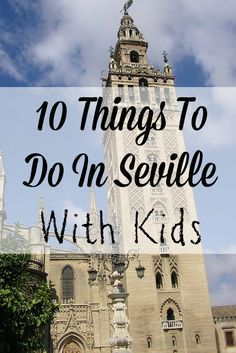 Between the history, parks, winding streets and tasty treats, kids in Seville won't be bored! Here's 10 things to do in Seville with kids.