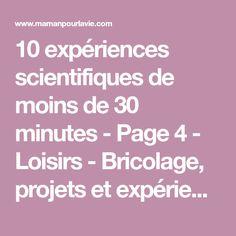 10 expériences scientifiques de moins de 30 minutes - Page 4 - Loisirs - Bricolage, projets et expériences - Mamanpourlavie.com