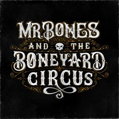 Mr Bones And The Boneyard Circus on Behance