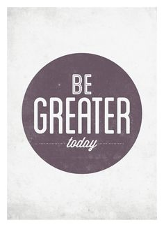 Be greater today typography poster - retro-style motivational typo wall decor print A3.  via Etsy.