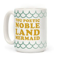 "You Poetic Noble Land Mermaid - Remind yourself every morning that you are a poetic land mermaid. This funny coffee mug features an illustration of a lunar moth and the phrase ""You Poetic Noble Land Mermaid."""
