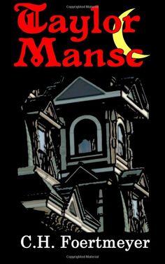 Amazon.com: Taylor Manse (Volume 1) (9781470027940): C H Foertmeyer, Dr. Charles Henry Foertmeyer, Laurel Johnson: Books