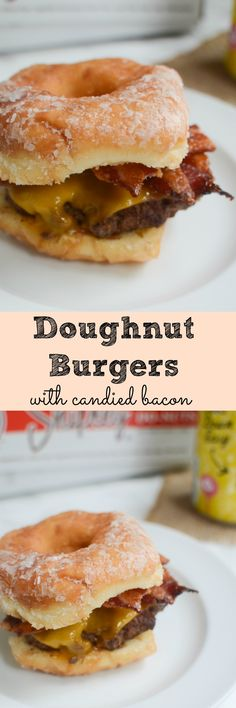 Doughnut Burgers with Candied Bacon - the most amazing burger you'll ever eat! It's the ultimate sweet and salty combination!