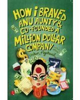 How I Braved Anu Aunty & Co-Founded a Million Dollar Company by Varun Agarwal, http://www.amazon.com/dp/812911979X/ref=cm_sw_r_pi_dp_TrHoqb0HK0G54