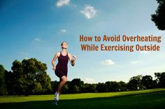 Exercising outdoors can be a rewarding and fun experience. However, you can risk hyperthermia, or elevated body temperature during the summer months. Aside from elevated body temperature, overheating can lead to heat stroke, loss of consciousness and, in some cases, can land you in the hospital. Here are a few tips to avoid overheating while exercising outdoors. Hydrate Drinking plenty of water will keep you from getting dehydrated, which will...
