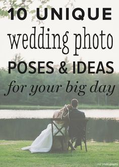10 unique wedding photo poses and ideas for your big day! Pin now, read later!