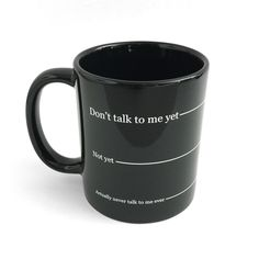 don't talk to me mug.