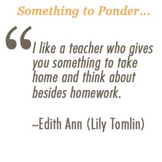 Today's quote for #inspired teaching from #lilytomlin