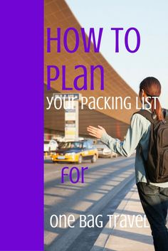 Anyone can learn to pack light with this post on how to plan your packing list for one bag travel.