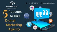 These are the main 5 reasons to hire digital marketing agency like Optimoz IT for online branding, social media promotion and ranking of your website.