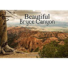 Beautiful Bryce Canyon (Wall Calendar 2018 DIN A3 Landscape): Bryce Canyon - famous for its unique geology of horseshoe-shaped amphitheaters carved ... calendar, 14 pages ) (Calvendo Places)