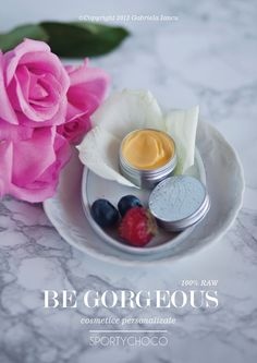 Be Gorgeous - organic customized cosmetics by SportyChoco Photography, styling and design ©Copyright 2013 Gabriela Iancu #food #styling #photography #gabrielaiancu #whatlibertyate #raw #brand #cream