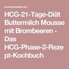 HCG-21-Tage-Diät Buttermilch Mousse mit Brombeeren - Das HCG-Phase-2-Rezept-Kochbuch