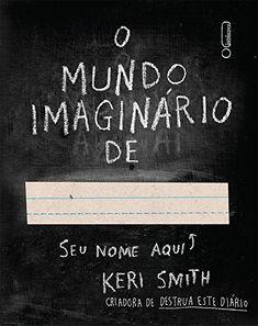 O Mundo Imaginário de... por Keri Smith https://www.amazon.com.br/dp/8580577659/ref=cm_sw_r_pi_dp_gJonxbYEQDANC
