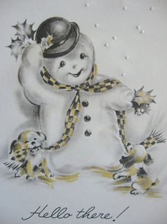 Hello there! snowman He must be a Steelers fan! Christmas Card Images, Vintage Christmas Images, Vintage Holiday, Christmas Snowman, Christmas Greetings, Old Cards, Xmas Cards, Vintage Greeting Cards, Vintage Postcards