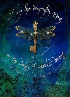 Buy 'Dragonfly Rising' by Aimee Stewart as a Greeting Card. I am the dragonfly rising on the wings of unlocked dreams on the verge of magical things Another oldie. Amazing what I find when I search through my hard drive! Dragonfly Quotes, Dragonfly Art, Dragonfly Tattoo, Dragonfly Meaning, Dragonfly Symbolism, Dragonfly Clipart, Yoga Symbole, Images Gif, To Infinity And Beyond