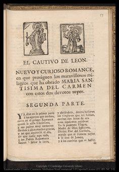 El cautivo de Leon : Nuevo y curioso romance en que prosiguen los maravillosos milagros que ha obrado Maria Santisima del Carmen con estos dos devotos suyos : segunda parte.
