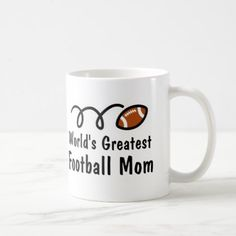 #World's Greatest Football Mom Coffee Mug Gift - #drinkware #cool #special